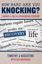 How Hard Are You Knocking? Landing a Job in a Rebounding Economy: Land-ExLibrary