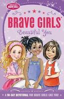 Brave Girls: Beautiful You: A 90-Day Devotional by Gerelds, Jennifer