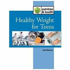 Healthy Weight for Teens (Nutrition and Health) by Mooney, Carla