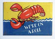 """Vintage Lobster We're On A Roll humor 2"""" x 3"""" Fridge MAGNET Maine New England"""