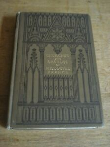 Churches and Castles of Medieval France - by Walter Cranston Larned.1899 H/B