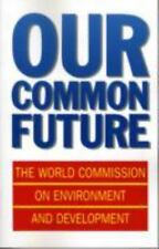 Our Common Future by World Commission on Environment and Development Staff...