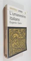 Eugenio Garin L'umanesimo italiano Laterza 1964