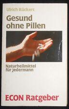 Ulrich Rückert - Gesund ohne Pillen . Naturheilmittel für jedermann - 1985