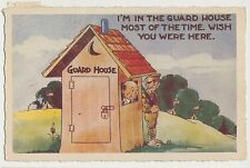 I 'm in the Guard House most of the time wish you were here