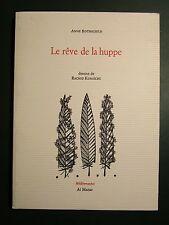 LE RËVE DE LA HUPPE - Anne ROTHSCHILD - (EO Signée - Méditerranée 2005)