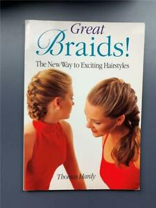 Great Braids! The New Way to Exciting Hairstyles by Thomas Hardy 1997, Paperback