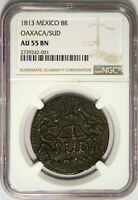 1813 8 REALES MEXICO WAR OF INDEPENDENCE OAXACA - NEW SLAB KM-234 RARE NGC AU55!