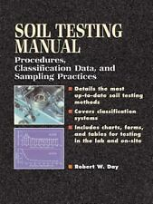 Soil Testing Manual: Procedures, Classification Data, and Sampling-ExLibrary