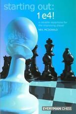 Starting Out: 1 e4. A reliable repertoire... By Neil McDonald NEW CHESS BOOK