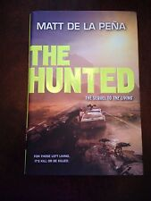The Hunted (hardcover) Signed By Author Matt De La Pena New