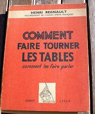 SPIRITISME/COMMENT FAIRE TOURNER LES TABLES/H.REGNAULT/ED DERVY/1948/EO/ENVOI