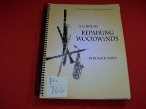 A GUIDE TO REPAIRING WOODWINDS BY RONALD SASKA - ULTIMATE GUIDE WOODWIND REPAIR