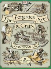 The Forgotten Arts and Crafts by Seymour, John 0751327824 The Fast Free Shipping