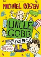 Uncle Gobb And The Green Heads by Michael Rosen 9781408851357 | Brand New