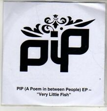 (BT795) PIP (A Poem In Between People) Ep, Very Little Fish - DJ CD