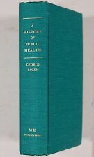 Rosen, George: A History of Public Health. With a Foreword by Félix Martí-Ibánez
