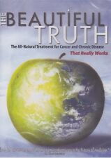 The Beautiful Truth DVD - Cancer, Chronic Disease, Gerson Therapy Clinic, Health