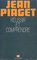 RÉUSSIR ET COMPRENDRE PAR JEAN PIAGET PUF PSYCHOLOGIE D'AUJOURD'HUI 1974 [RARE]