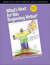 What's Next for This Beginning Writer: Mini-Lessons That Take Writing from Scribbles to Script by Janine Reid, Betty Schultze (Paperback, 2012)