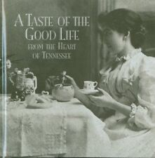 A Taste of the Good Life: From the Heart of Tennes