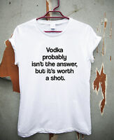 Mens womens funny t shirts drinking novelty tee humour top Worth A Shot