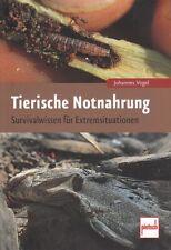 Vogel: Tierische Notnahrung  Überleben in der Natur NEU (Survival-Buch Handbuch)