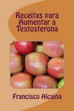 Receitas para Aumentar a Testosterona : Aumento Níveis Testosterona Em 14...