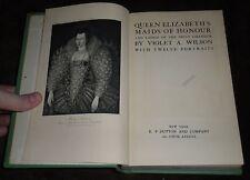 Queen Elizabeth's Maids of Honour Ladies of the Privy Chamber Violet Wilson 1922