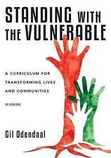 Standing with the Vulnerable: A Curriculum for Transforming Lives and...