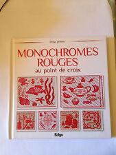 MONOCHROMES ROUGES AU POINT DE CROIX  ( PETITS POINTS EDITION EDIGO )