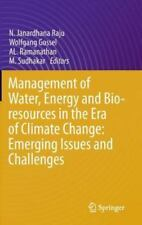 Management of Water, Energy and Bio-Resources in the Era of Climate Change:...