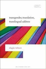 Transgender, Translation, Translingual Address by Douglas Robinson #6300