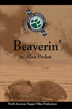 Beaverin with Alan Probst Beaver Trapping (Dvd)
