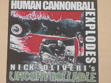 """Nick Oliveri 's Uncontrollable-Human Cannonball explodes - 7"""" 45 NUOVO"""