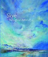 Skye Through an Artist's Eye by Diana Mackie, NEW Book, FREE & FAST Delivery, (P