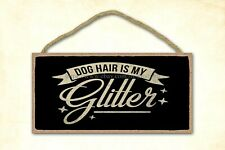 vintage style plaques dog hair is my glitter dog lover wood sign