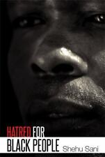 Hatred for Black People by Shehu Sani (2013, Paperback)