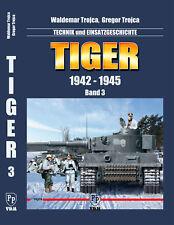 Trojca Tiger 1942 - 1945 Technik Einsatzgeschichte Bd 3. Panzer Modellbau