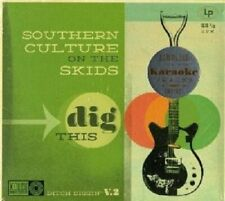 SOUTHERN CULTURE ON THE SKIDS - DIG THIS  CD NEW!