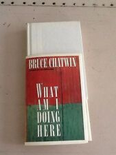 What Am I Doing Here 1ST EDITION Bruce Chatwin HC