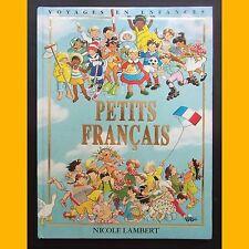PETITS FRANÇAIS Collection Voyages en Enfances Nicole Lambert 1999