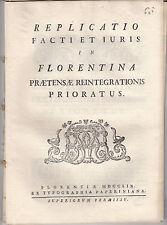PRIORATO DI FIRENZE  FLORENTINA PRAETENSAE REINTEGRATIONIS PRIORATUS 1758