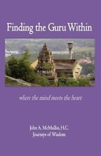 Finding the Guru Within by John McMullin (2013, Paperback)