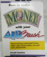 How to Make Money with Your Airbrush by Joseph Sanchez