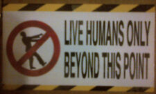 """ZOMBIE """"LIVE HUMANS ONLY BEYOND THIS POINT"""" VINYL REFRIGERATOR MAGNET 2013"""
