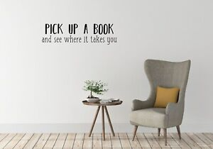 Pick up a book, reading quote, library, wall art vinyl decal sticker