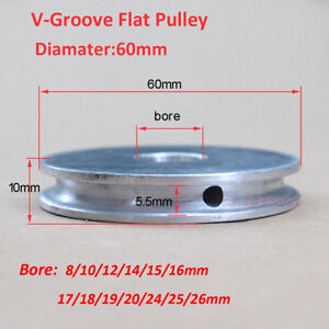 60mm Diameter-Bore 8/10/12/14/15/16/17/18/19/20/24/25/26mm V-Groove Flat Pulley