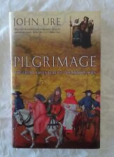 Pilgrimage Great Adventure of the Middle Ages by John Ure | HC/DJ 2006