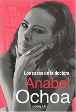 Los casos de la Dra. Anabel Ochoa / Real Life Stor
